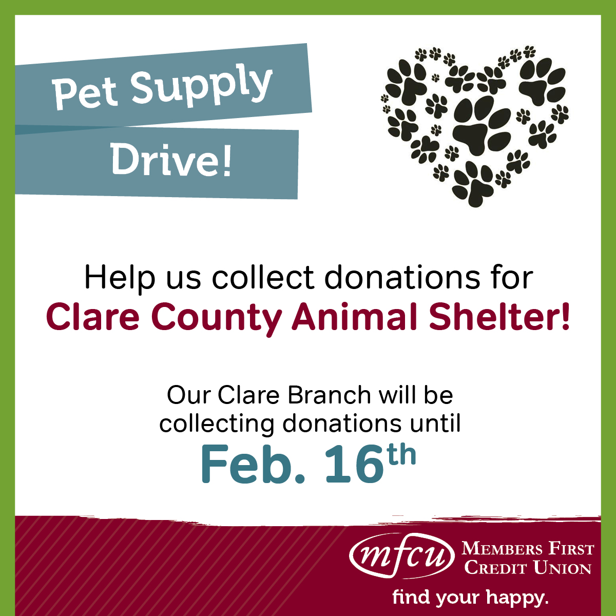 We are collecting pet supplies for the Clare County Animal Shelter until Feb. 16th!
