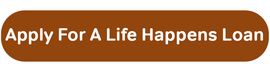 Apply For a Life Happens Loan